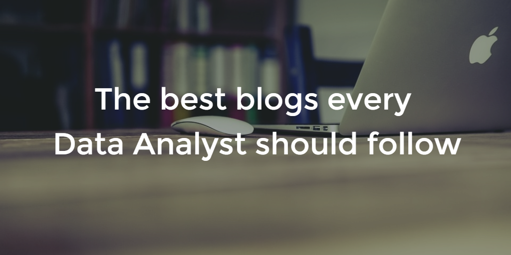 The Best Blogs Every Data Analyst Should Follow - Blendo