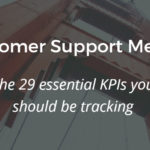 customer support metrics 29 kpis