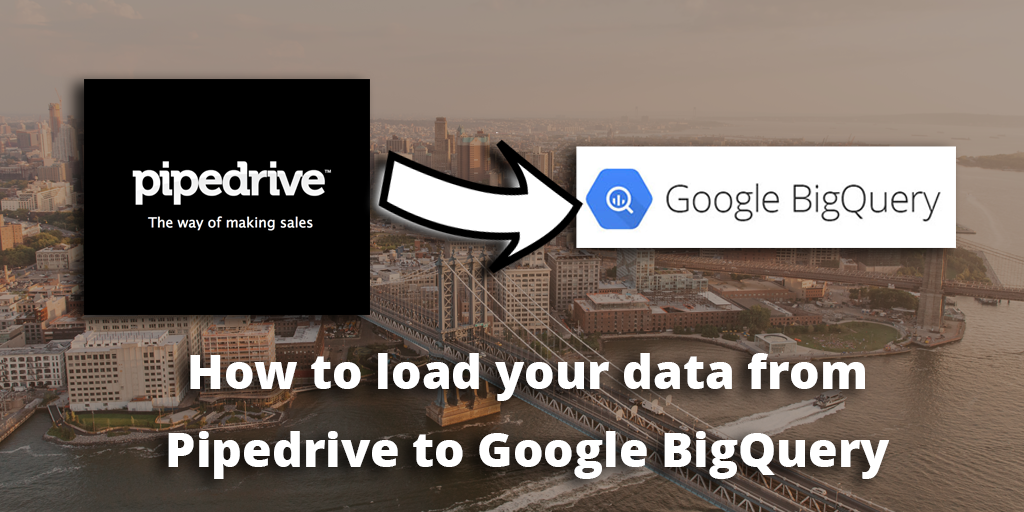 How to load data from Pipedrive to Google BigQuery - Blendo