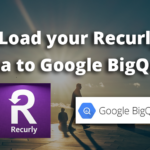 Load data from Recurly to Google BigQuery