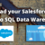How to load Data from Salesforce to SQL Data Warehouse