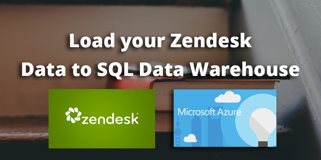 How To Load Data From Zendesk To SQL Data Warehouse   Blendo
