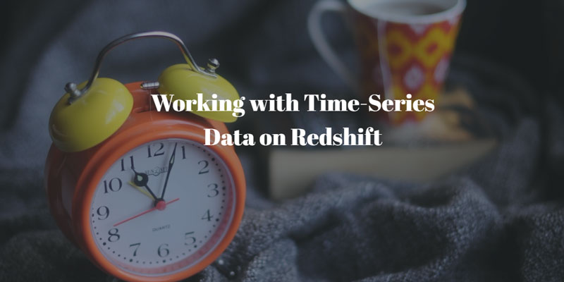 Working with Time-Series Data on Redshift - Blendo