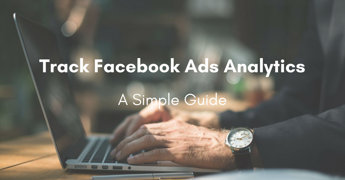Track Facebook Ads Analytics