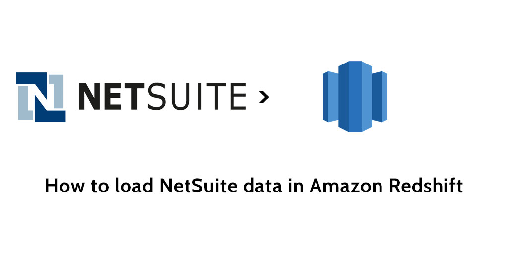 How to load data from NetSuite to Redshift - Blendo