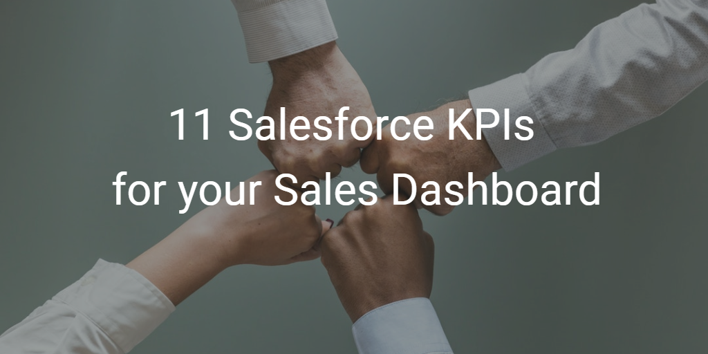 11 Salesforce KPIs for your Sales Dashboard