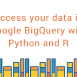 Access your data in Google BigQuery with Python and R