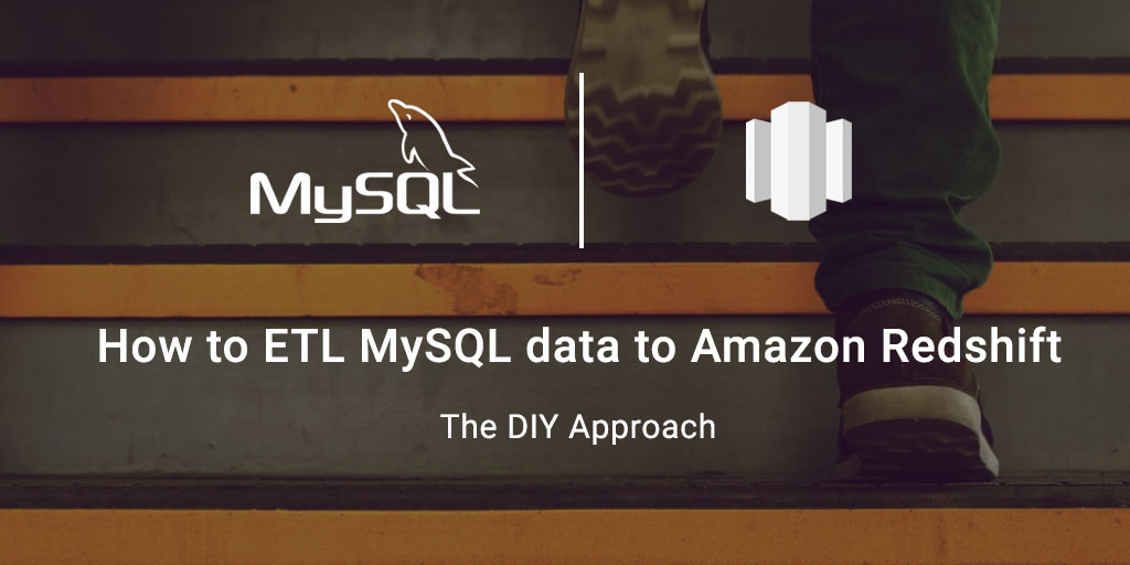 How to ETL MySQL data to Amazon Redshift - The DIY Approach - Blendo