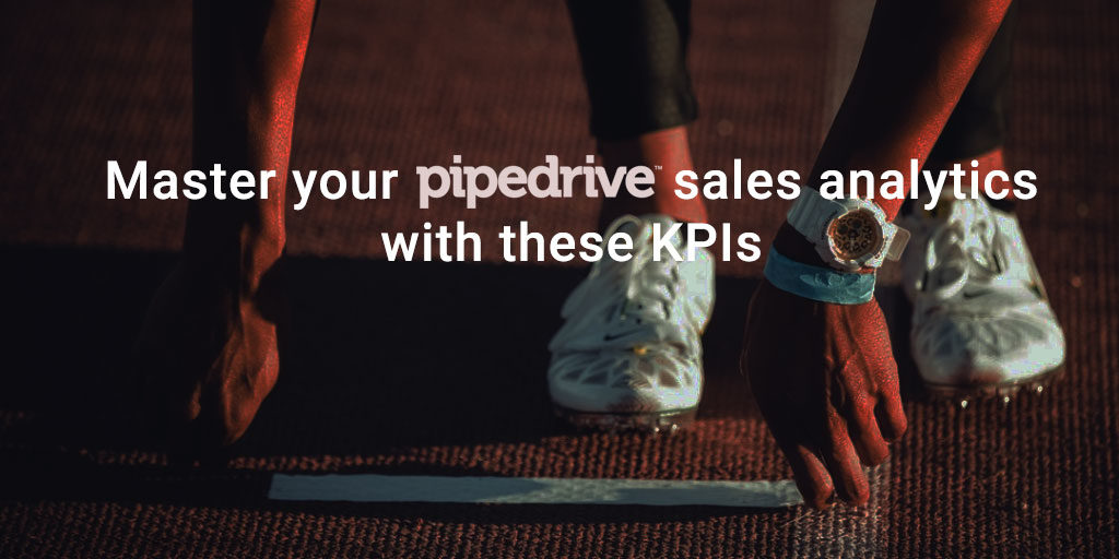 A guide for some of the most important KPIs for your Pipedrive sales analytics