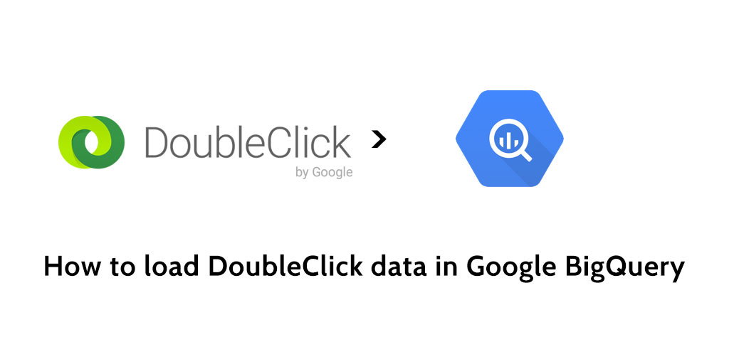 How to load data from DoubleClick to Google BigQuery - Blendo