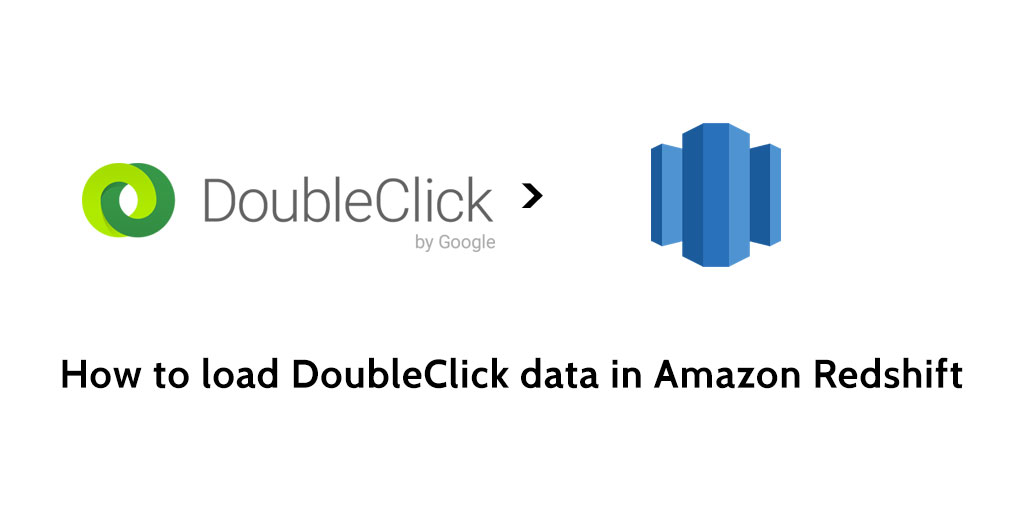 How to load data from DoubleClick to Redshift - Blendo