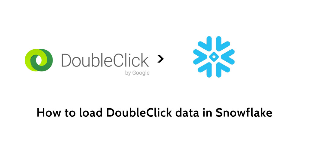How to load data from DoubleClick to Snowflake - Blendo