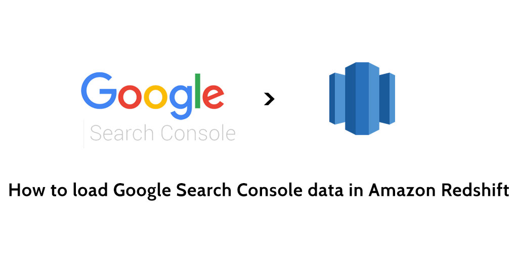 How to load data from Search Console to Redshift - Blendo