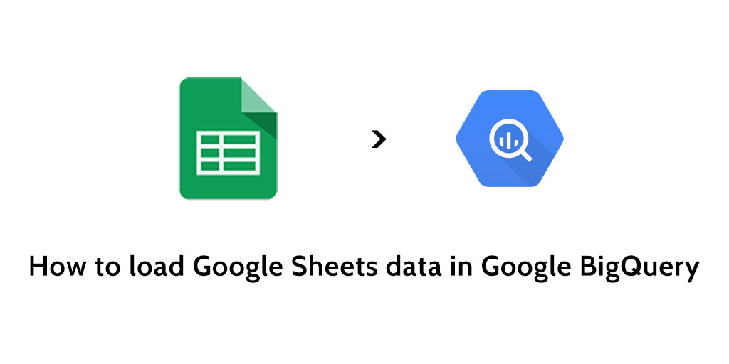 How to load data from Google Sheets to Google BigQuery - Blendo
