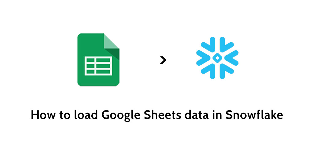 How to load data from Google Sheets to Snowflake - Blendo