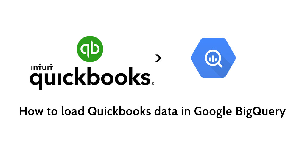 How to load data from Quickbooks to Google BigQuery - Blendo