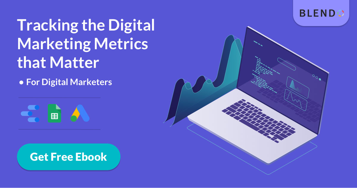 A Guide to Tracking the Digital Marketing Metrics that Matter - New Blendo eBook Download