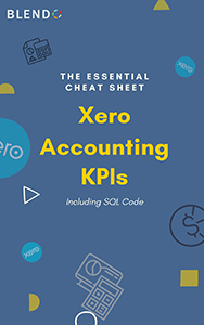 Xero Accounting: The Essential KPI Cheat Sheet and the SQL Code to Nail It