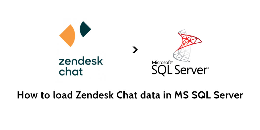 How to load data from Zendesk Chat to MS SQL Server - Blendo